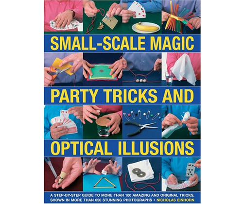 Small-Scale Magic Party Tricks and Optical Illusions - Nicholas